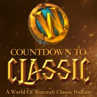 Countdown To Classic – A World of Warcraft: Classic Podcast
